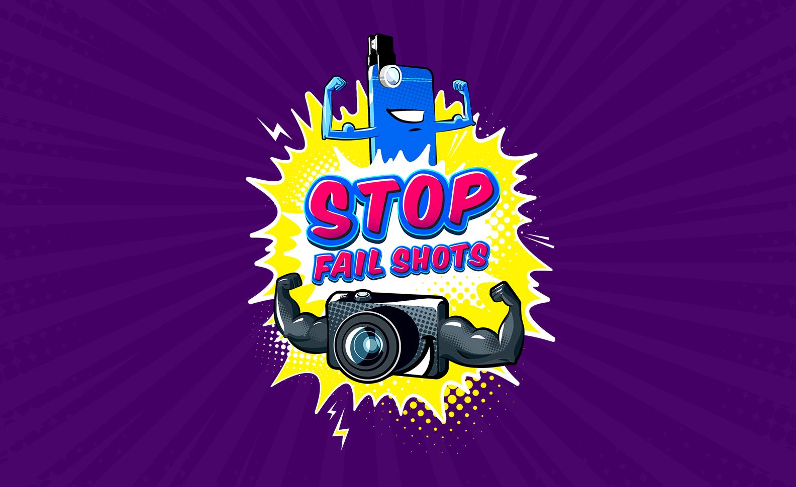 Stop Fail Shots